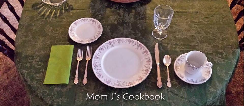 Mom J's Cookbook